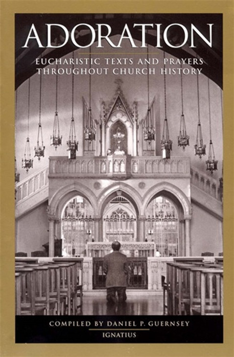 Adoration Eucharistic Texts and Prayers throughout Church History