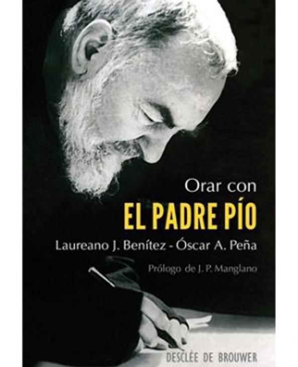 Orar con el Padre Pio