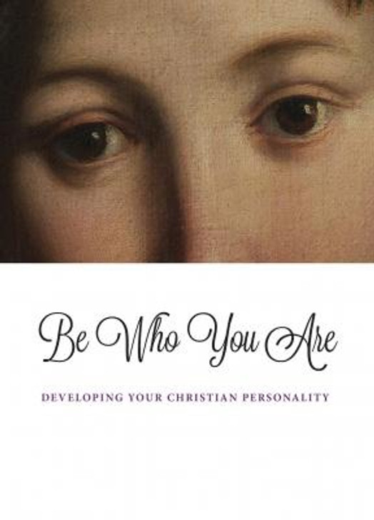 Be Who You Are: Developing Your Christian Personality