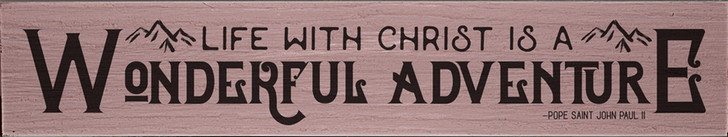 "Wonderful Adventure"" Pope Saint John Paul II Quote Plaque"