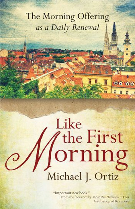 Like the First Morning The Morning Offering as a Daily Renewal