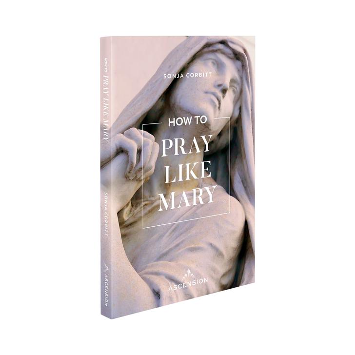 How to Pray Like Mary
