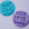 Teach Love Inspire  Fondant /Cookie Embosser Teacher school