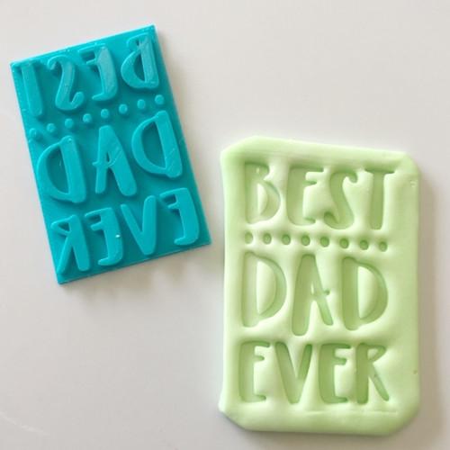 Best Dad Ever  Fondant /Cookie Embosser