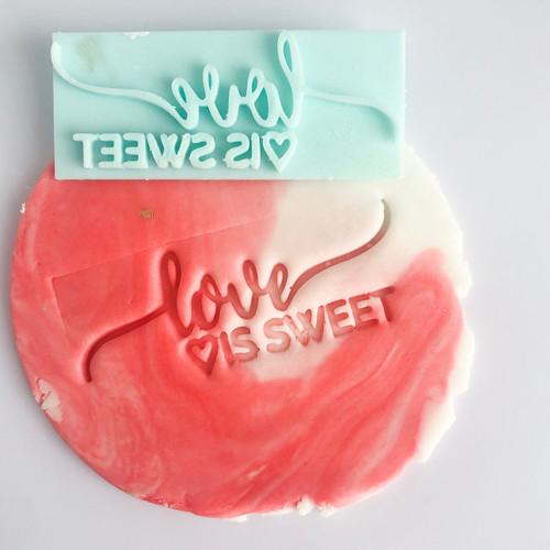 LOVE IS SWEET   Fondant /Cookie Embosser