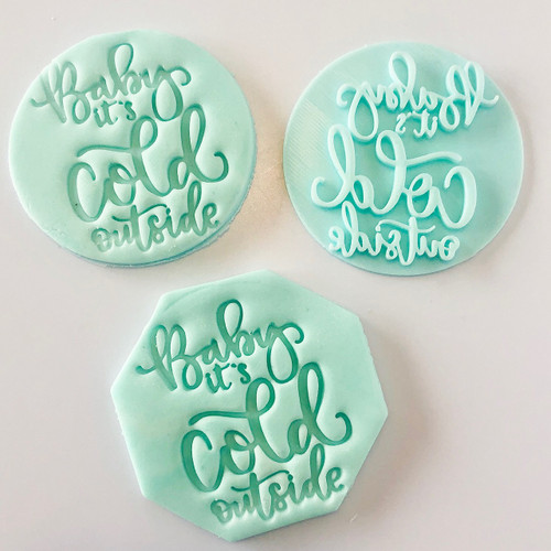 Baby its Cold Outside Fondant /Cookie Embosser