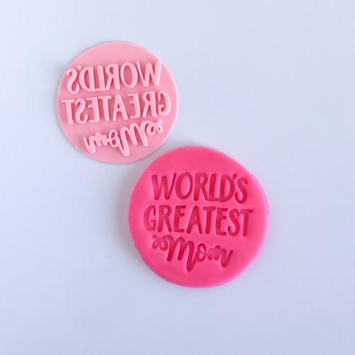 Worlds Greatest mom    Fondant /Cookie Embosser