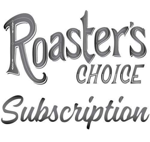 Subscription - Roaster's Choice