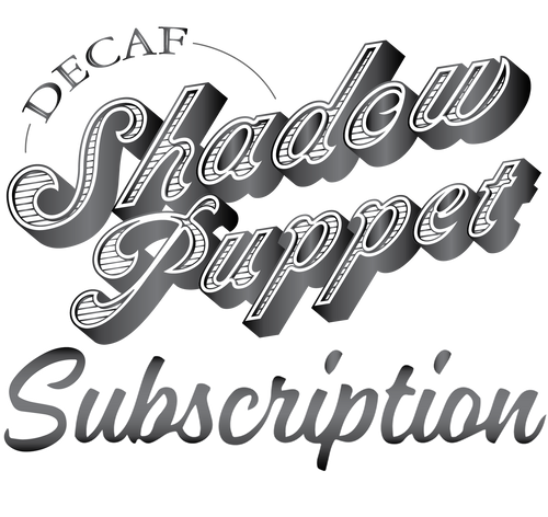Subscription - Shadow Puppet Decaf