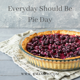 Everyday Should Be Pie Day