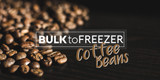 Bulk to Freezer: Storing Vacuum Sealed Whole Bean Coffee for Long Term Freshness