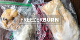 Spring Clean your freezer and say good bye to freezer burn!