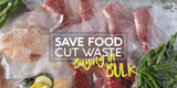 Save Food Cut Waste: Buying in Bulk Responsibly