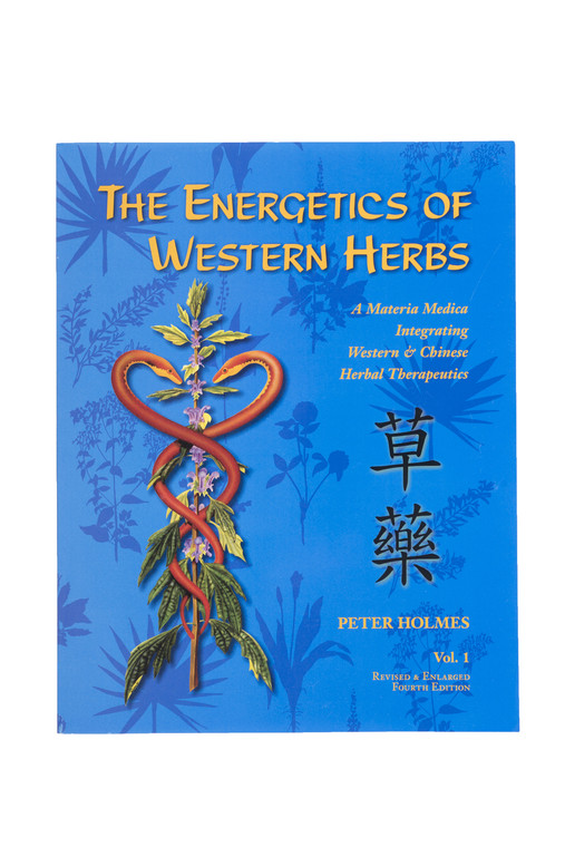 The Energetics of Western Herbs, Vol. 1