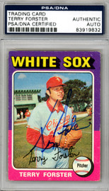 Terry Forster Autographed 1975 Topps Card #137 Chicago White Sox PSA/DNA #83919832