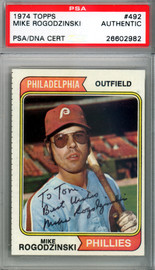 "Mike Rogodzinski Autographed 1974 Topps Card #492 Philadelphia Phillies ""To Tom"" PSA/DNA #26602982"