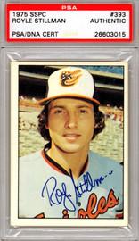 Royle Stillman Autographed 1975 SSPC Card #393 Baltimore Orioles PSA/DNA #26603015