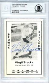 Virgil Trucks Autographed 1979 Diamond Greats Card #198 St. Louis Browns Beckett BAS #10711318