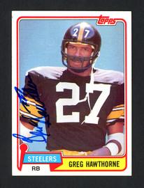 Greg Hawthorne Autographed 1981 Topps Rookie Card #297 Pittsburgh Steelers SKU #160276