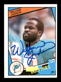 William Judson Autographed 1984 Topps Rookie Card #122 Miami Dolphins SKU #176162