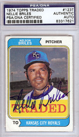 Nellie Briles Autographed 1974 Topps Traded Card #123T Kansas City Royals PSA/DNA #83317621