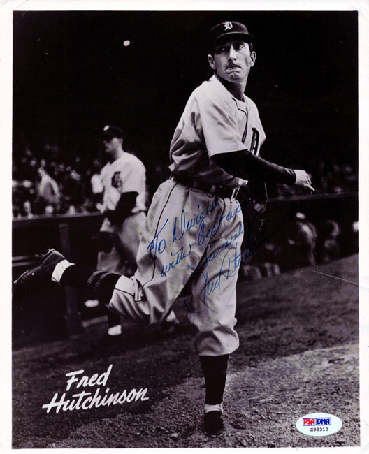 "Fred Hutchinson Autographed 8x10 Photo Detroit Tigers ""To Dwight Best Wishes"" PSA/DNA #Z83312"