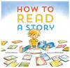 How to Read A Story