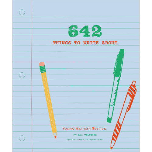 642 Things to Write About: Young Writer's Edition