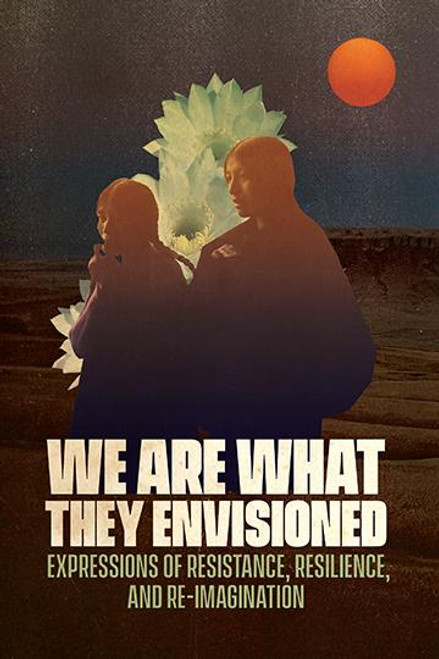 We Are What They Envisioned