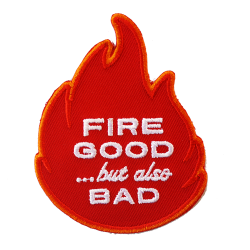 Fire Good iron-on Patch