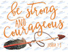 Be strong and courageous Sublimation Print