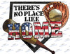 Theres no place like home Sublimation Print