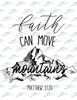 Faith can move mountains Sublimation Print
