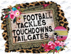 Football Tackles Touchdowns Tailgates Sublimation Print