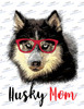 Husky Mom Sublimation Print