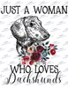 Just a woman who loves Dachshunds Sublimation Print
