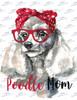 Poodle Mom Sublimation Print