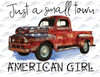 Just a small town American Girl Sublimation Print
