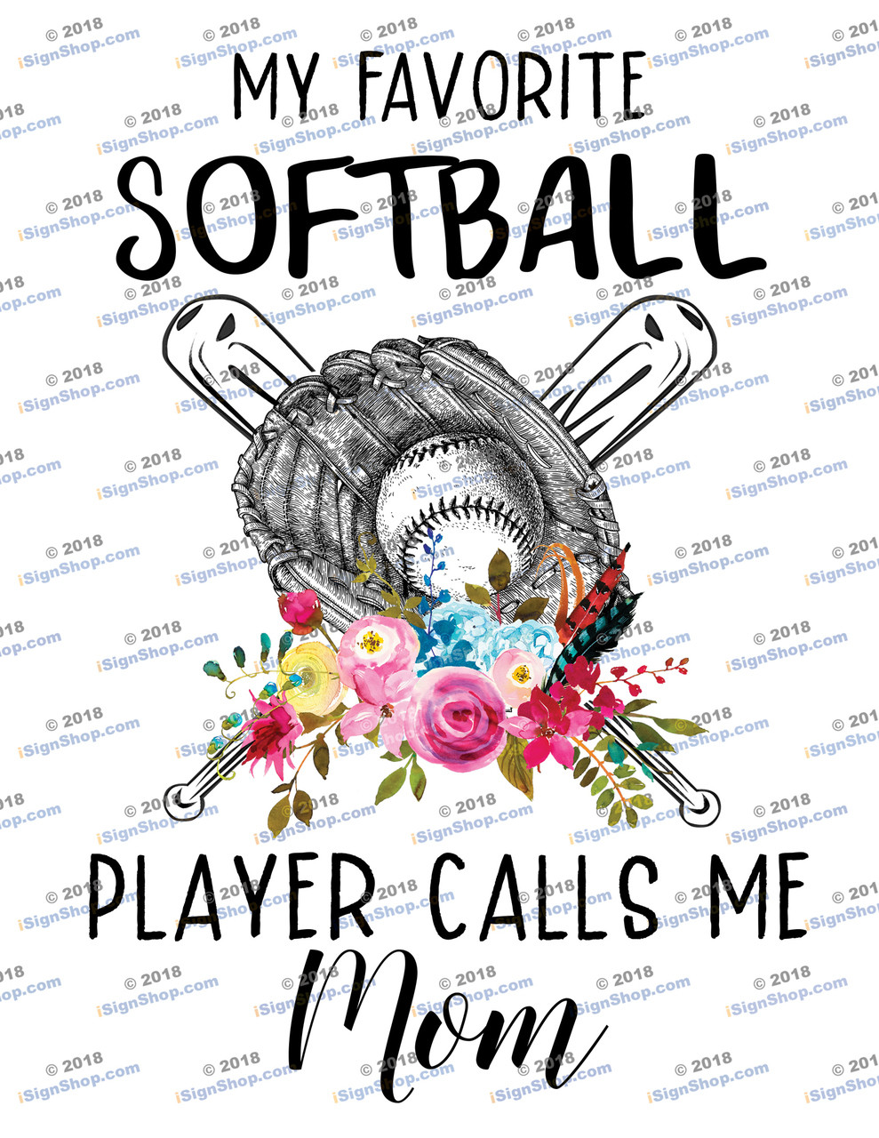 My favorite Softball player calls me Mom Sublimation Print