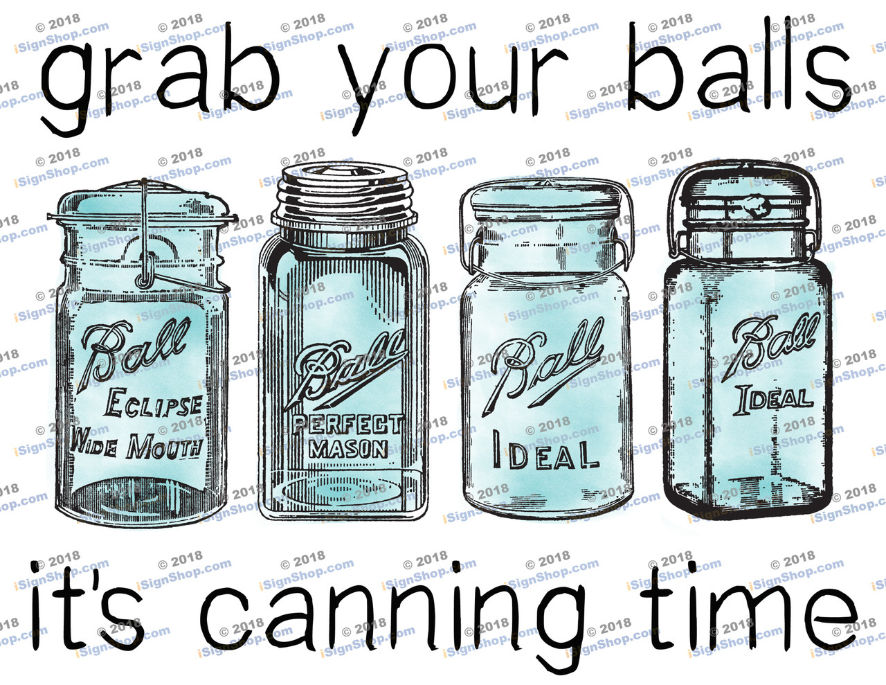 Grab your balls it's canning time Sublimation Print