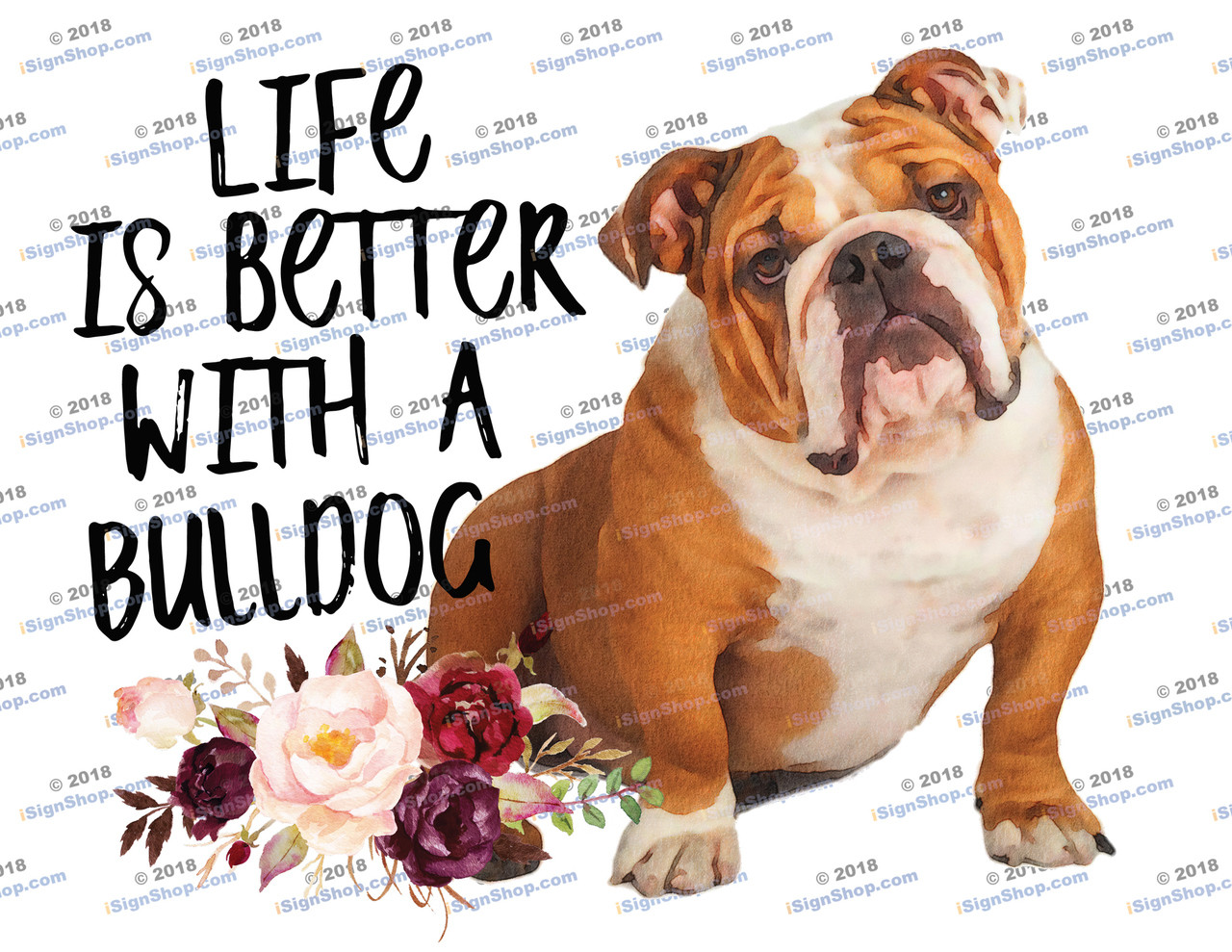Life is better with a bulldog Sublimation Print