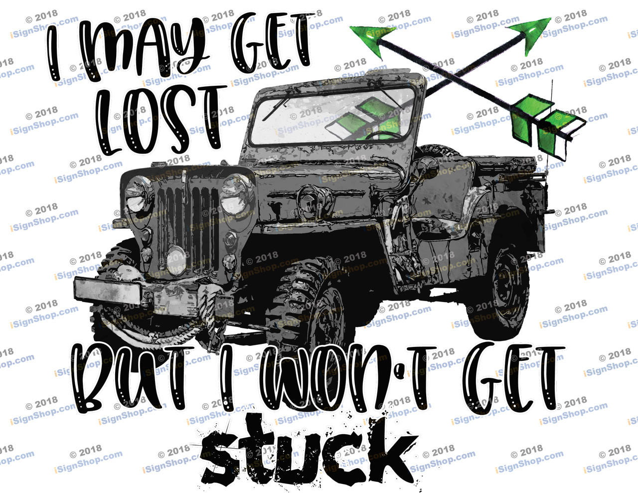 I may get lost but I wont get stuck Sublimation Print