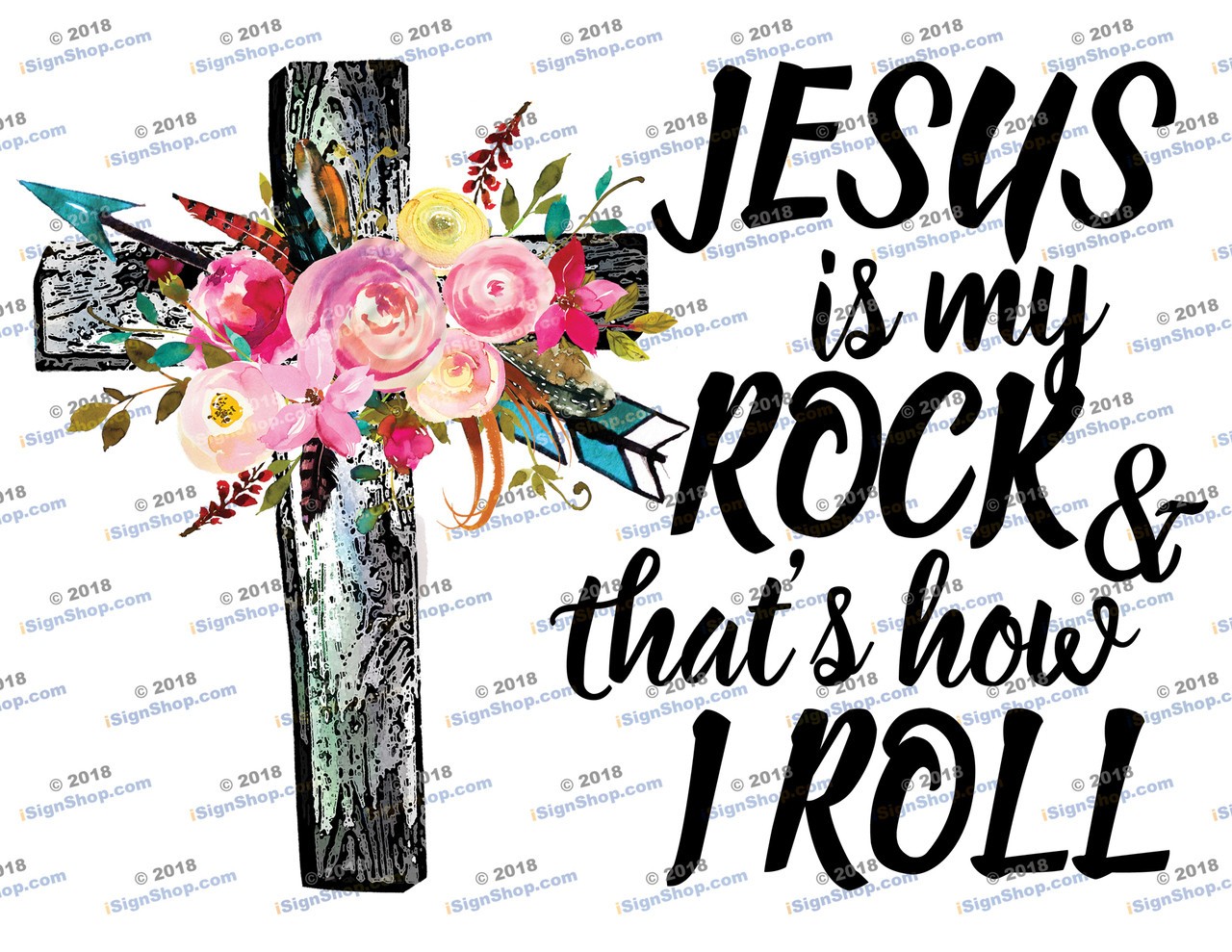 Jesus is my Rock & that's how I roll Sublimation Print