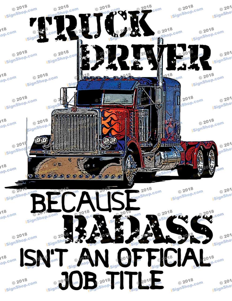 Truck driver because Bad Ass isn't an official job title Sublimation Print