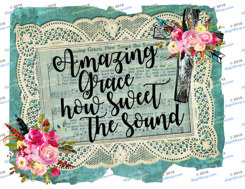 Amazing Grace how sweet the sound Sublimation Print