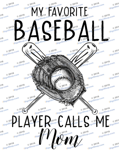 My favorite Baseball player calls me Mom Sublimation Print