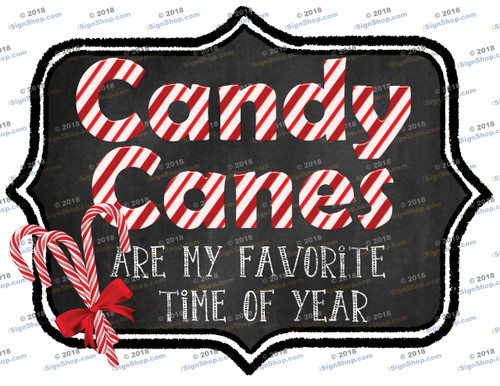 Candy Canes are my favorite time of year Sublimation Print