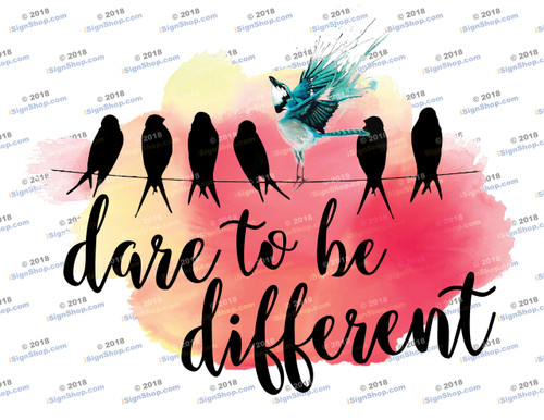 Dare to be different Sublimation Print