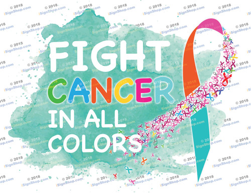 Fight cancer in all colors Sublimation Print