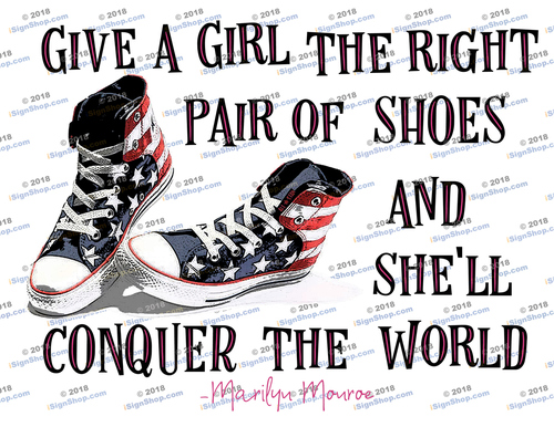 Give a girl the right shoes american Sublimation Print
